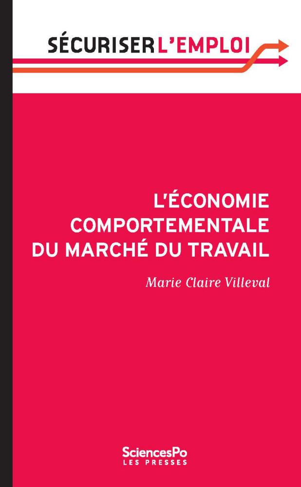 L'économie comportementale du marché du travail, Marie Claire Villeval (Presses de Sciences Po)