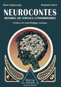 """Mani Saignavongs, Benjamin Baret, """"Neurocontes, Histoires (de cerveaux) extraordinaires (Odile Jacob)"""